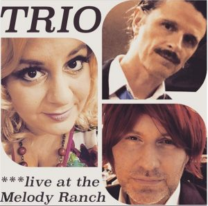 Trio: Live at the Melody Ranch