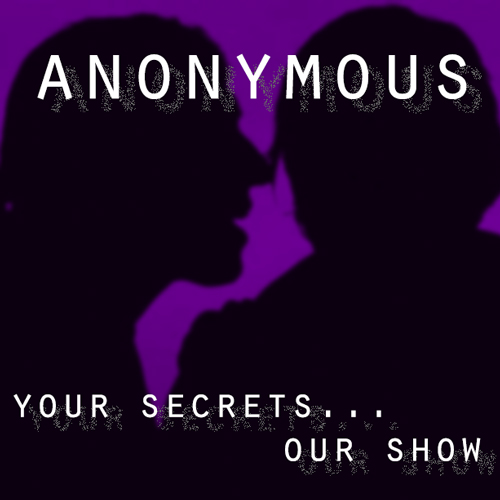 Anonymous at The Nest Theatre. Your secrets, our show!