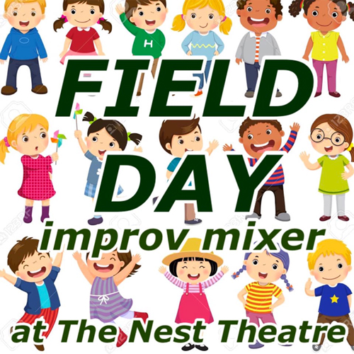Field Day - An Improv Mixer